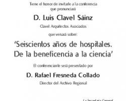 Ciclo de Conferencias - Cultura y Medicina - Seiscientos años de hospitales. De la beneficencia a la ciencia.